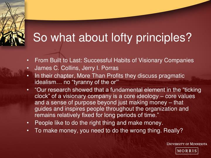So what about lofty principles?