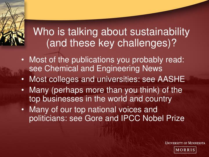 Who is talking about sustainability (and these key challenges)?