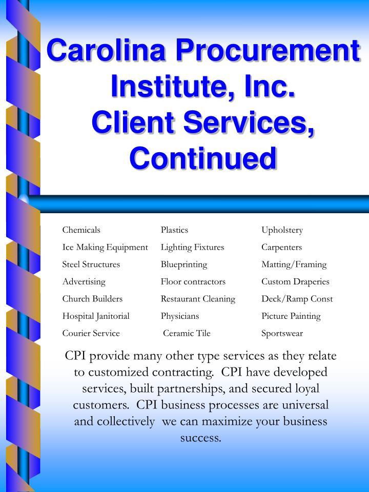 Carolina Procurement Institute, Inc.                        Client Services, Continued