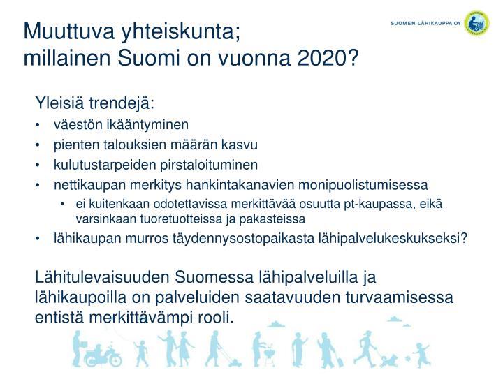 Muuttuva yhteiskunta millainen suomi on vuonna 2020