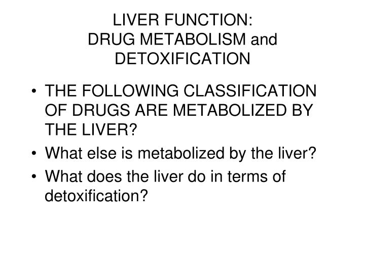 LIVER FUNCTION: