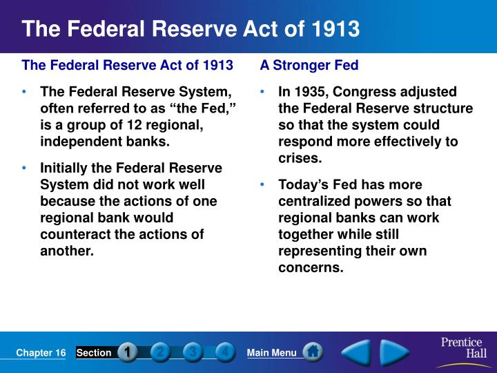 a description of the federal reserve system by joan mierzwa The federal reserve (also known as the fed) is a central banking system that controls the monetary system of the united states it was established by the federal reserve act, which was passed by congress and signed into law by president woodrow wilson in 1913  the board is a federal.