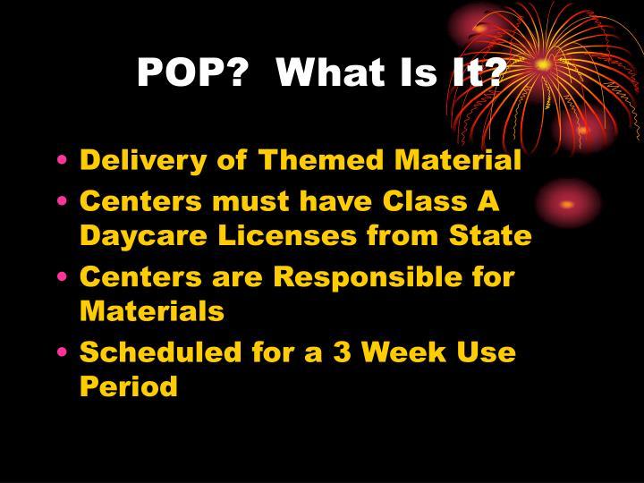 POP?  What Is It?