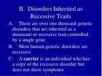 ii disorders inherited as recessive traits