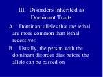 iii disorders inherited as dominant traits