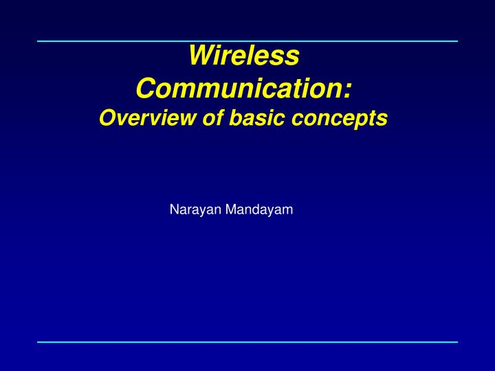 Wireless communication overview of basic concepts