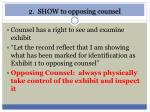 2 show to opposing counsel