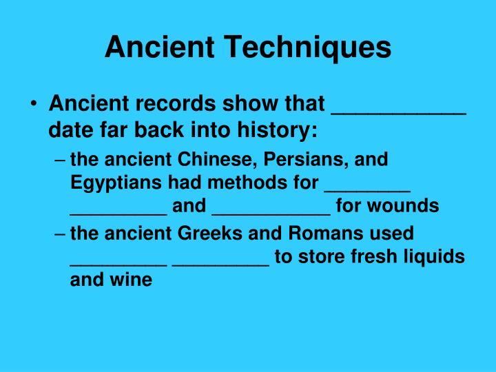 Ancient techniques