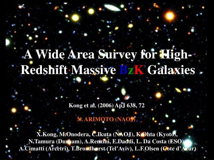 a wide area survey for high redshift massive b z k galaxies n.