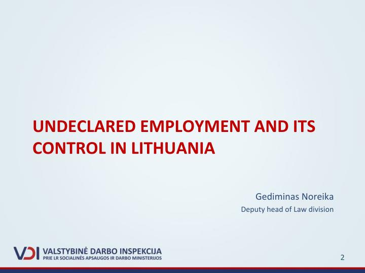 Undeclared employment and its control in lithuania