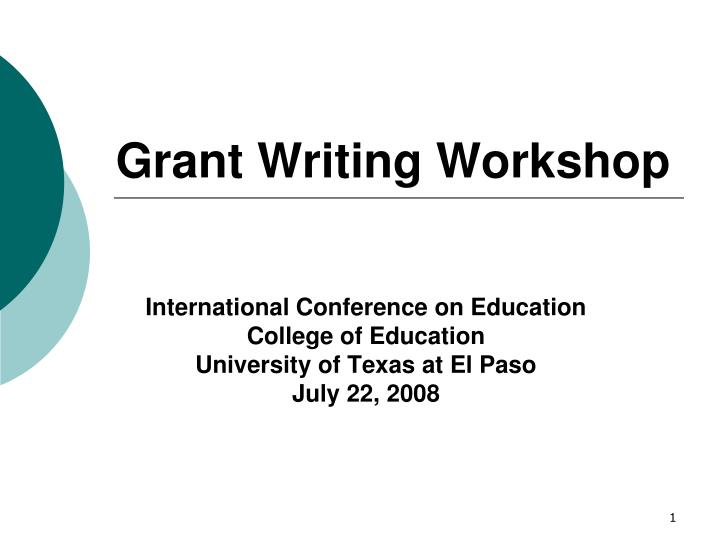 grant writing workshops The federal grant writing workshop was supported by the federal office of rural health policy and coordinated by the technical assistance and services center.