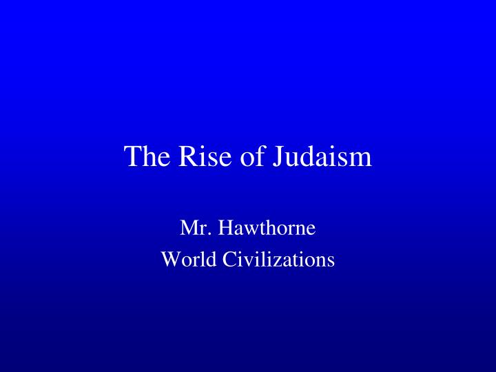 Ppt The Rise Of Judaism Powerpoint Presentation Id7076229