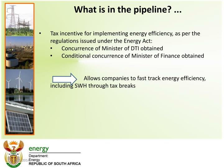 What is in the pipeline? ...