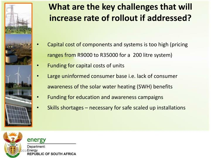 What are the key challenges that will increase rate of rollout if addressed?