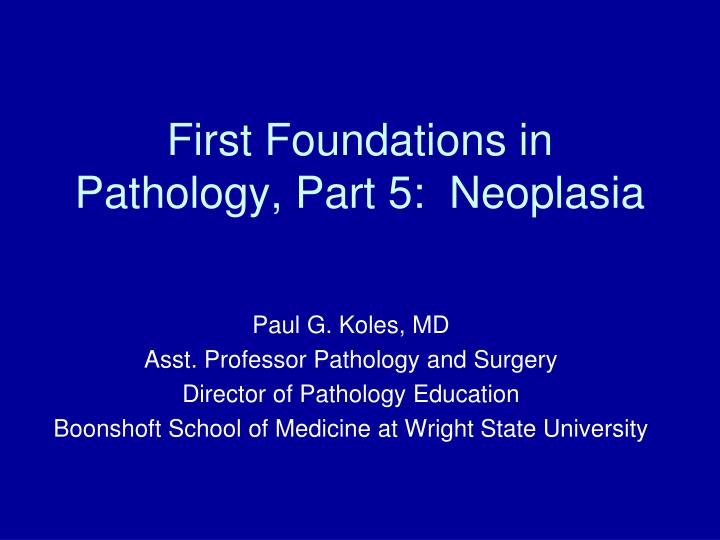 first foundations in pathology part 5 neoplasia n.