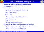 tpc calibration example 1