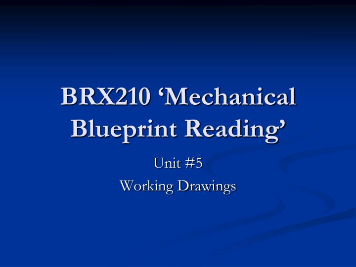 Ppt brx210 mechanical blueprint reading powerpoint presentation brx210 mechanical blueprint reading malvernweather Gallery