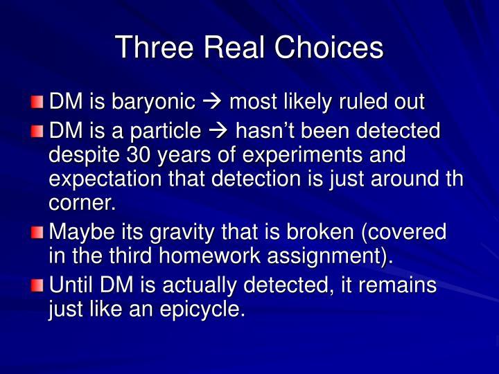 Three Real Choices
