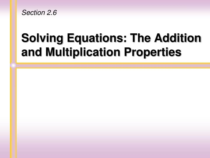 solving equations the addition and multiplication properties n.