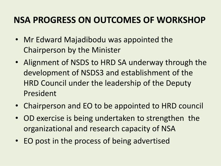 NSA PROGRESS ON OUTCOMES OF WORKSHOP