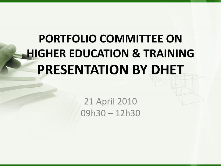 Portfolio committee on higher education training presentation by dhet