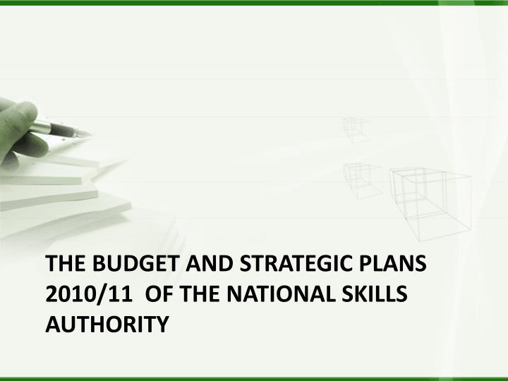 The Budget and Strategic Plans 2010/11  of the National Skills Authority