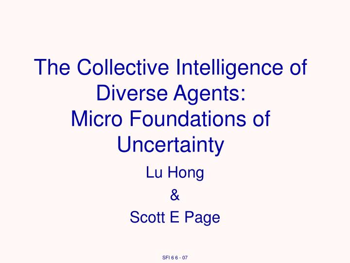 the collective intelligence of diverse agents micro foundations of uncertainty n.