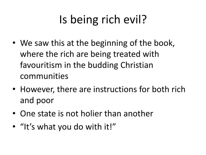 Is being rich evil?