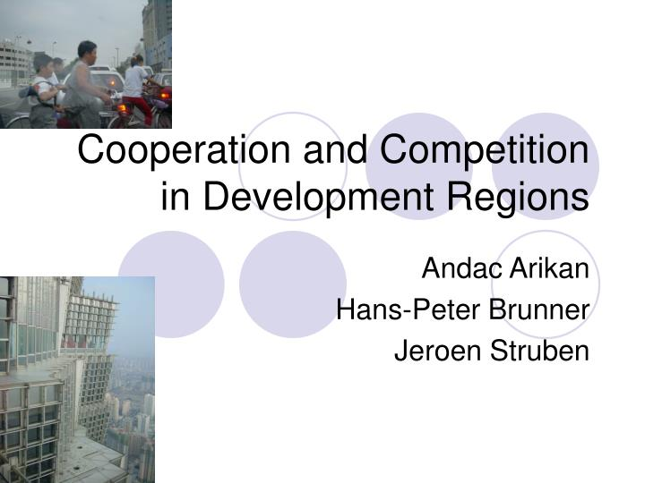 Cooperation and competition in development regions