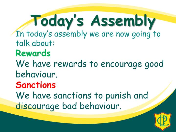 In today's assembly we are now going to talk about: