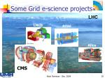 some grid e science projects