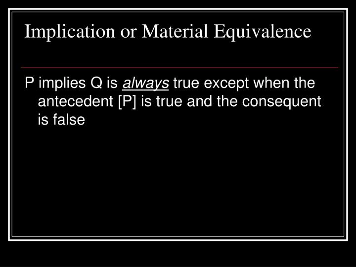 Implication or Material Equivalence