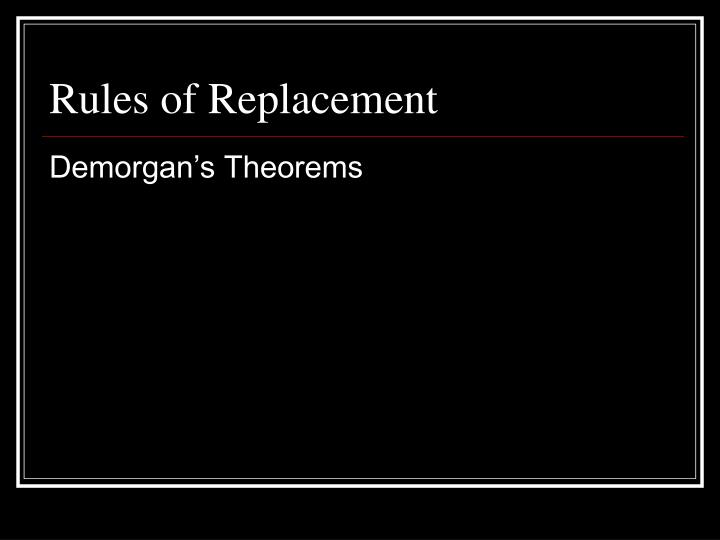 Rules of replacement1