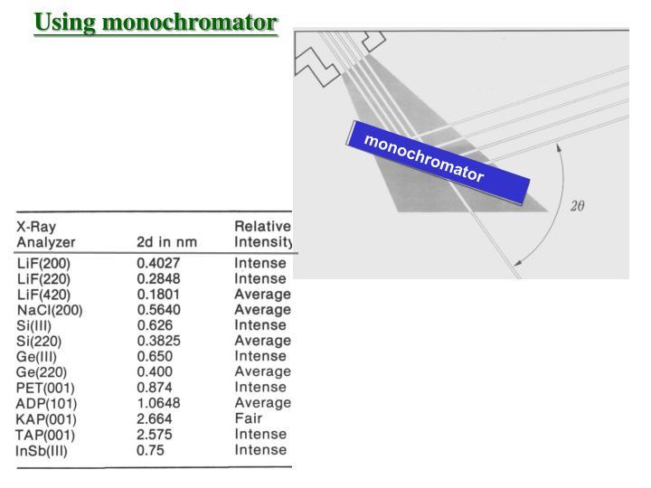 Using monochromator