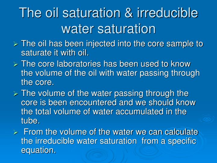 The oil saturation & irreducible water saturation