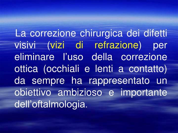 La correzione chirurgica dei difetti visivi (