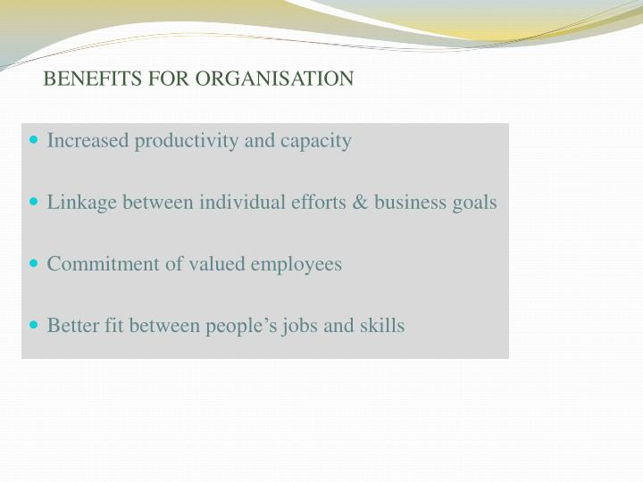 BENEFITS FOR ORGANISATION