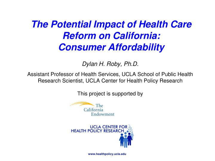 the potential impact of health care reform on california consumer affordability n.