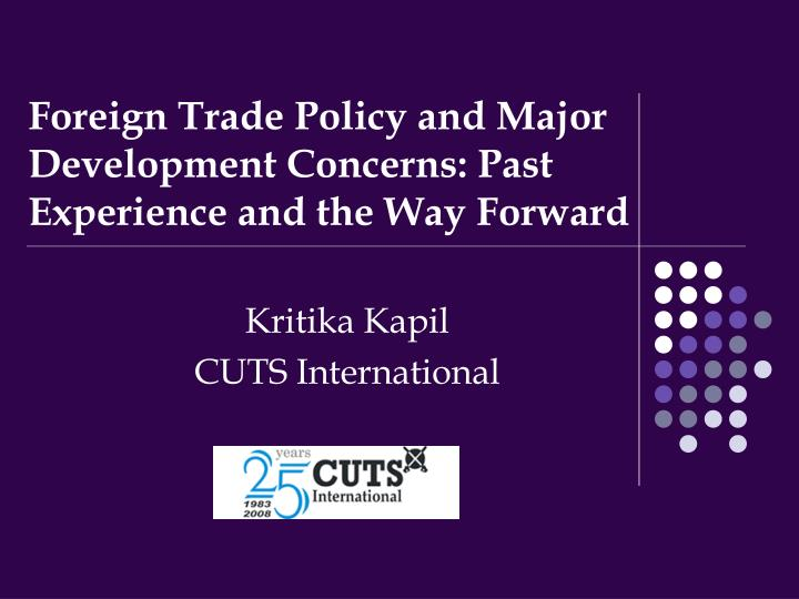 foreign trade policy and major development concerns past experience and the way forward n.