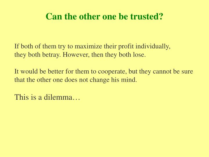 Can the other one be trusted?