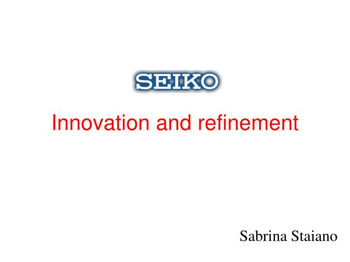 innovation and refinement n.