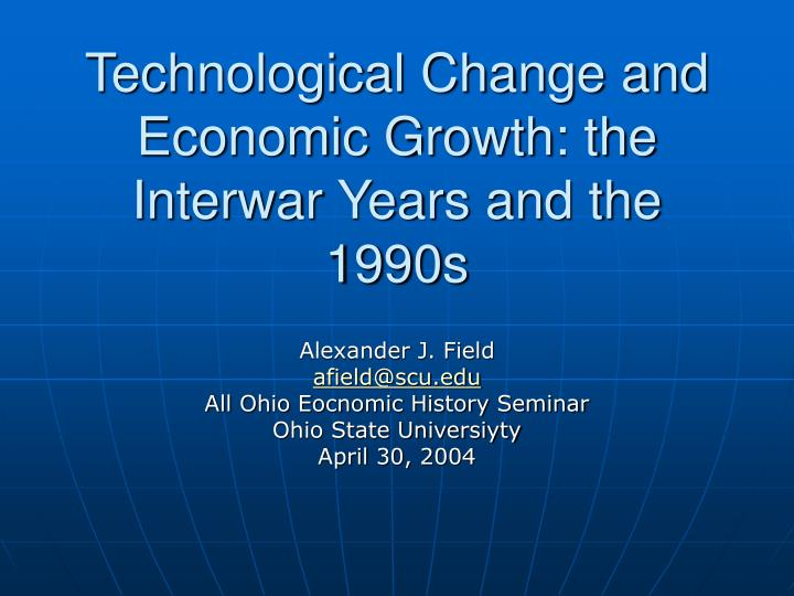 technological change and economic growth the interwar years and the 1990s n.