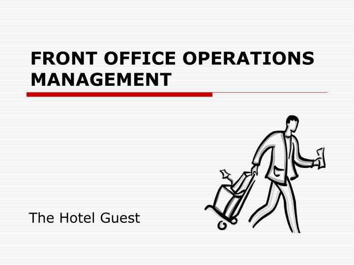 PPT - FRONT OFFICE OPERATIONS MANAGEMENT PowerPoint