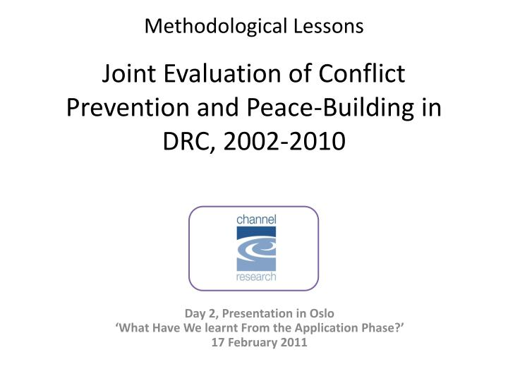 Methodological lessons joint evaluation of conflict prevention and peace building in drc 2002 2010