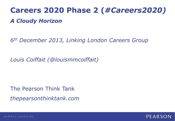 Careers 2020 Phase 2 (