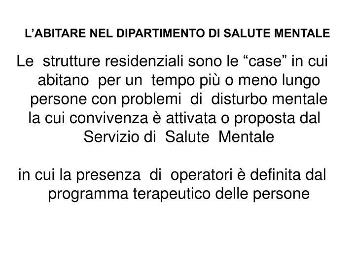 PPT - L\'ABITARE NEL DIPARTIMENTO DI SALUTE MENTALE PowerPoint ...