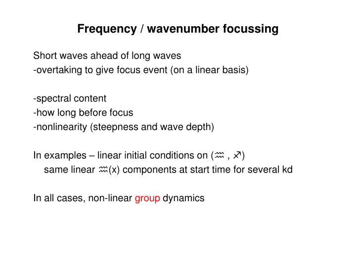 Frequency / wavenumber focussing