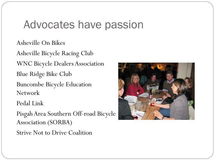 Advocates have passion