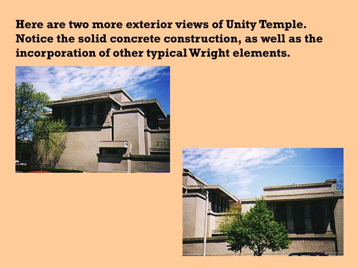 Here are two more exterior views of Unity Temple.  Notice the solid concrete construction, as well as the incorporation of other typical Wright elements.