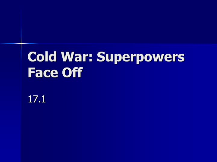 cold war superpowers face off n.